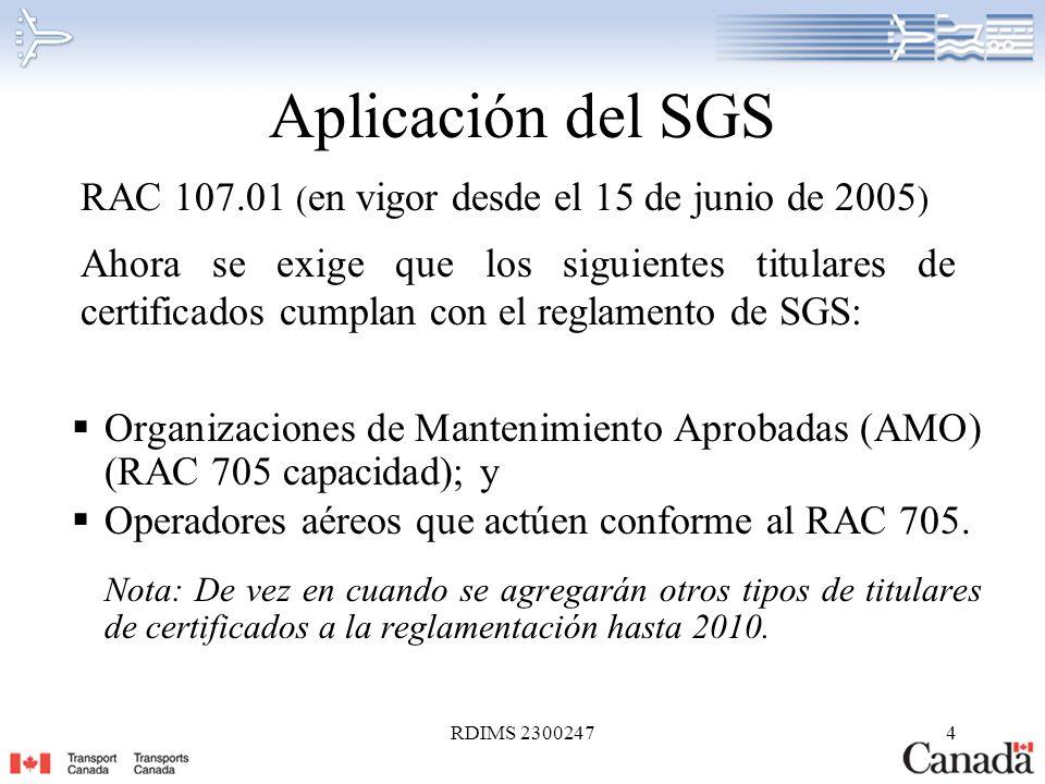 RDIMS 23002475 Requisitos legales del SGS - Generales RAC 107.02 El solicitante o el titular de un certificado contemplado en el artículo 107.01 deberá establecer, mantener y prestar adhesión al sistema de gestión de la seguridad.