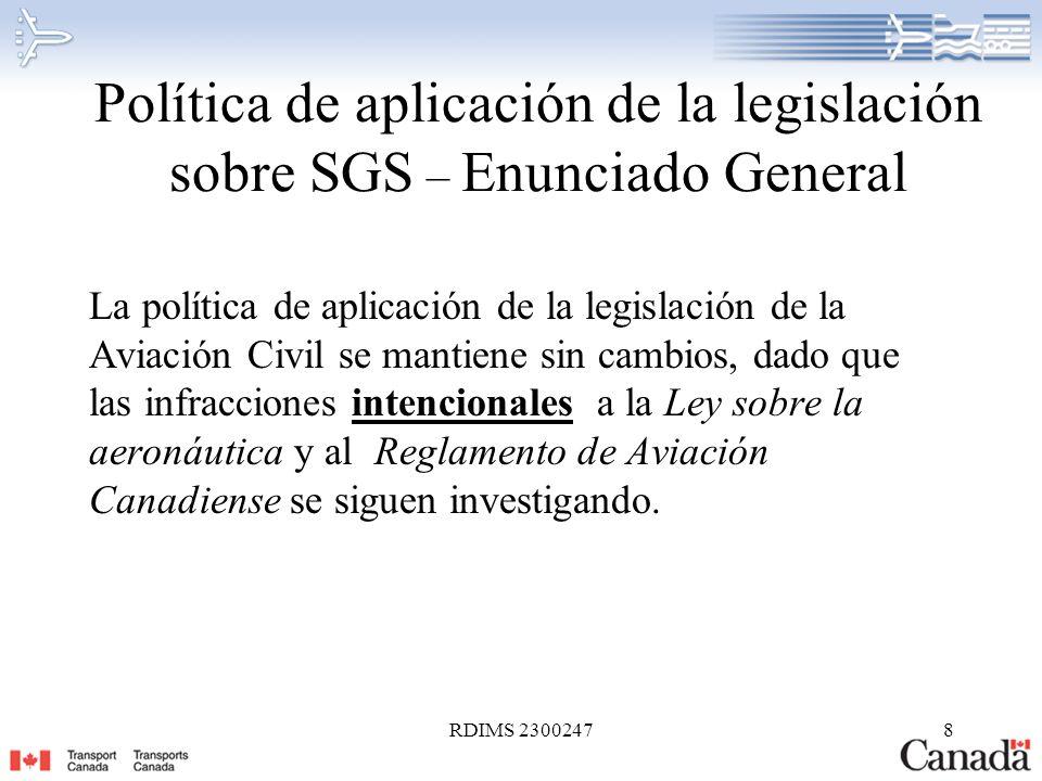 RDIMS 23002478 Política de aplicación de la legislación sobre SGS – Enunciado General La política de aplicación de la legislación de la Aviación Civil