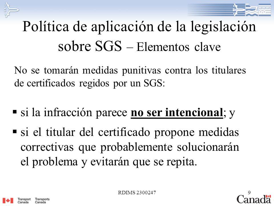 RDIMS 230024710 Política de aplicación de la legislación sobre SGS – Elementos clave (cont.) No se utilizará información alguna extraída de un procedimiento de comunicación interna ni ningún dato de control de vuelos establecido según un SGS como documento de prueba para ninguna medida de aplicación de la ley.