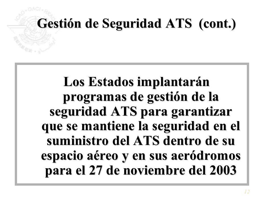 12 Gestión de Seguridad ATS (cont.) Los Estados implantarán programas de gestión de la seguridad ATS para garantizar que se mantiene la seguridad en e