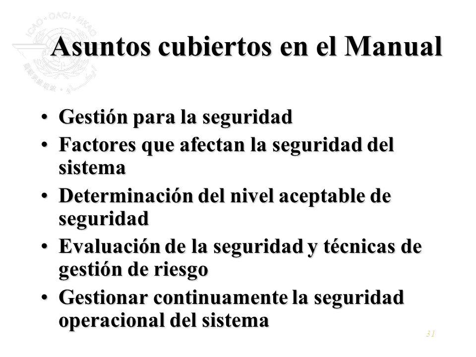 31 Asuntos cubiertos en el Manual Gestión para la seguridadGestión para la seguridad Factores que afectan la seguridad del sistemaFactores que afectan