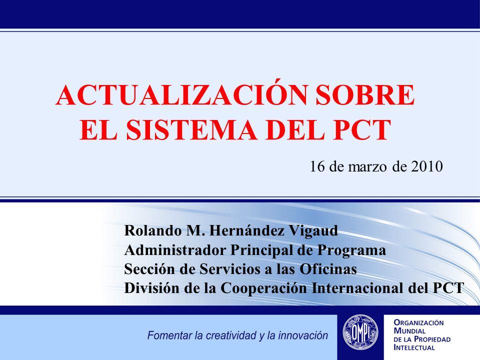 ACTUALIZACIÓN SOBRE EL SISTEMA DEL PCT 16 de marzo de 2010 Rolando M.