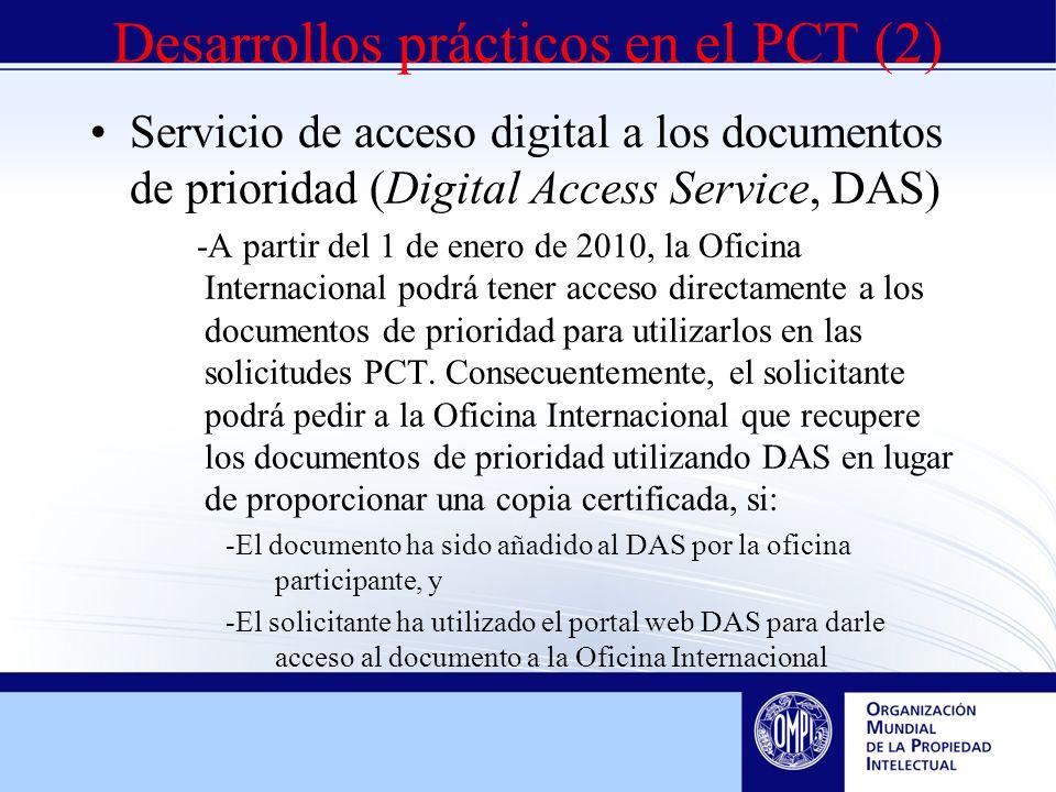 Servicio de acceso digital a los documentos de prioridad (Digital Access Service, DAS) -A partir del 1 de enero de 2010, la Oficina Internacional podrá tener acceso directamente a los documentos de prioridad para utilizarlos en las solicitudes PCT.