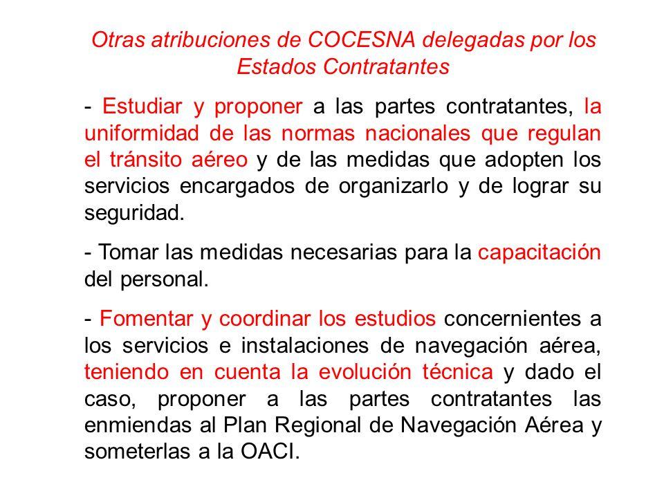 Otras atribuciones de COCESNA delegadas por los Estados Contratantes - Estudiar y proponer a las partes contratantes, la uniformidad de las normas nac