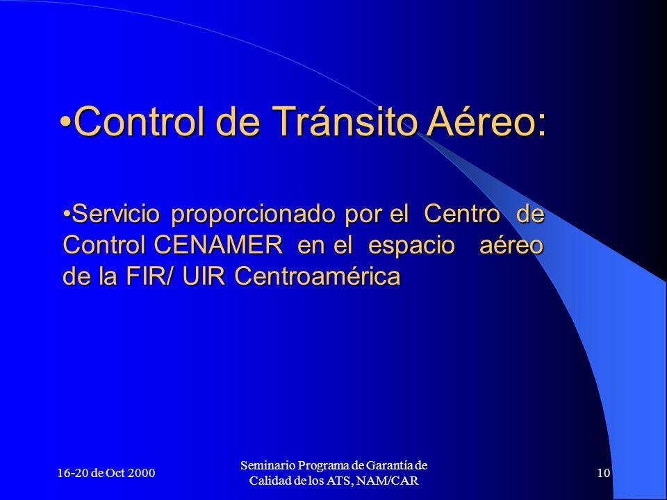 16-20 de Oct 2000 Seminario Programa de Garantía de Calidad de los ATS, NAM/CAR 10 Control de Tránsito Aéreo:Control de Tránsito Aéreo: Servicio propo