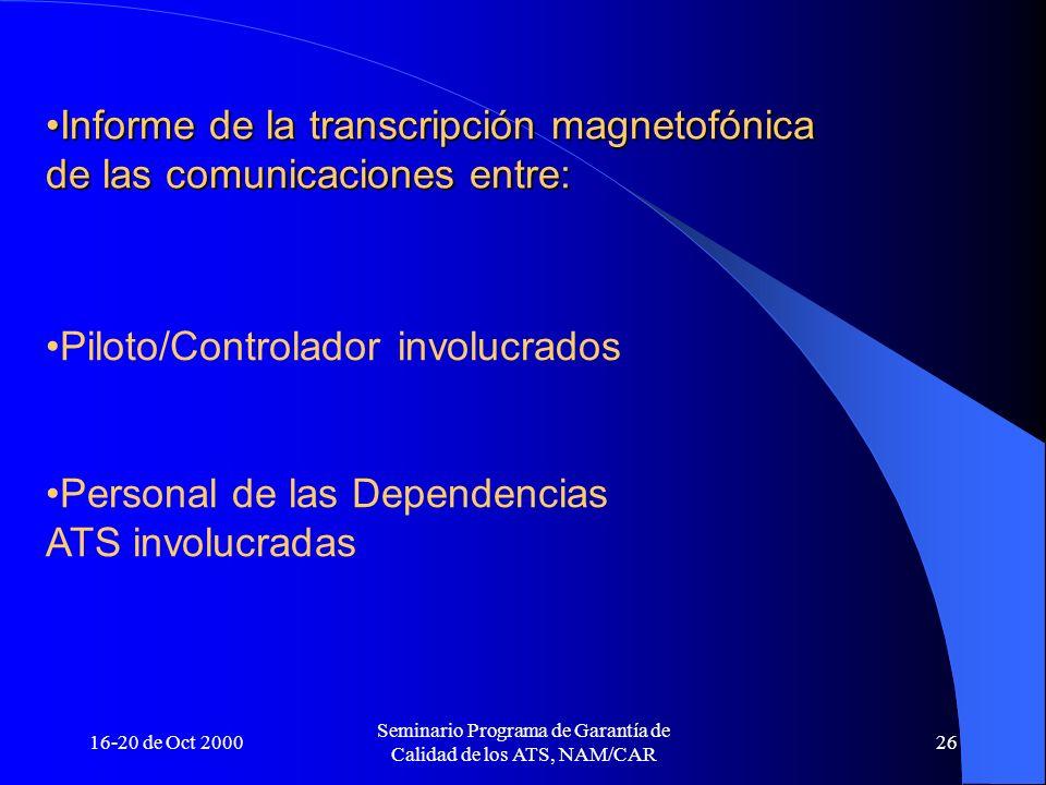 16-20 de Oct 2000 Seminario Programa de Garantía de Calidad de los ATS, NAM/CAR 26 Informe de la transcripción magnetofónica de las comunicaciones ent