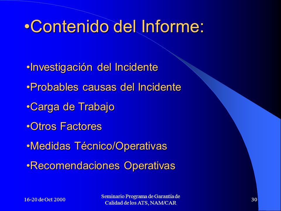 16-20 de Oct 2000 Seminario Programa de Garantía de Calidad de los ATS, NAM/CAR 30 Contenido del Informe:Contenido del Informe: Investigación del Inci