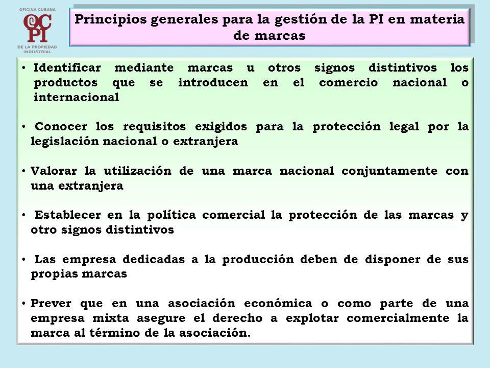 Principios generales para la gestión de la PI en materia de marcas Identificar mediante marcas u otros signos distintivos los productos que se introdu