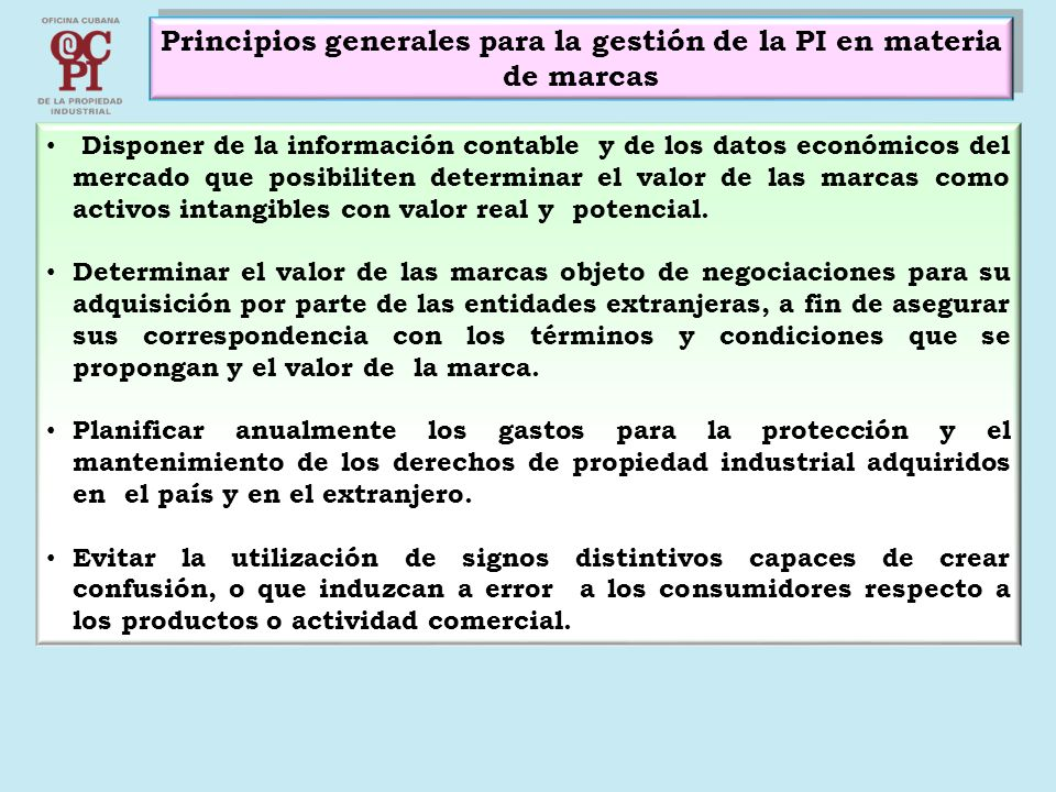 Principios generales para la gestión de la PI en materia de marcas Disponer de la información contable y de los datos económicos del mercado que posib