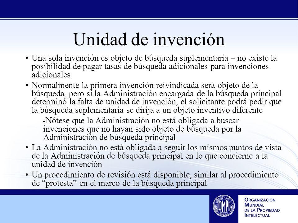 Unidad de invención Una sola invención es objeto de búsqueda suplementaria – no existe la posibilidad de pagar tasas de búsqueda adicionales para inve