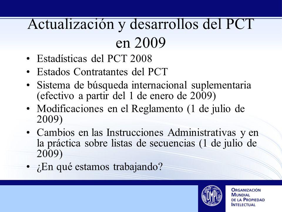 Actualización y desarrollos del PCT en 2009 Estadísticas del PCT 2008 Estados Contratantes del PCT Sistema de búsqueda internacional suplementaria (ef