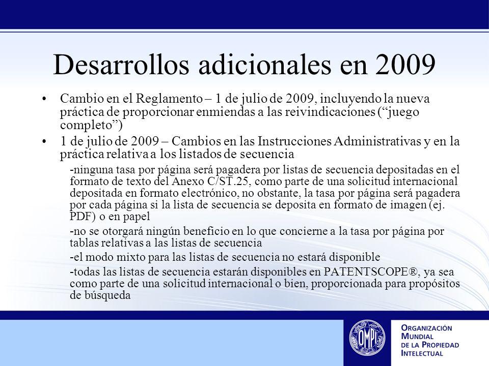 Desarrollos adicionales en 2009 Cambio en el Reglamento – 1 de julio de 2009, incluyendo la nueva práctica de proporcionar enmiendas a las reivindicac