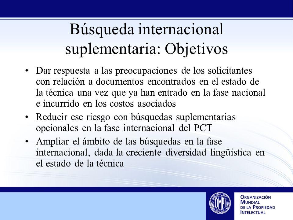 Búsqueda internacional suplementaria: Objetivos Dar respuesta a las preocupaciones de los solicitantes con relación a documentos encontrados en el est
