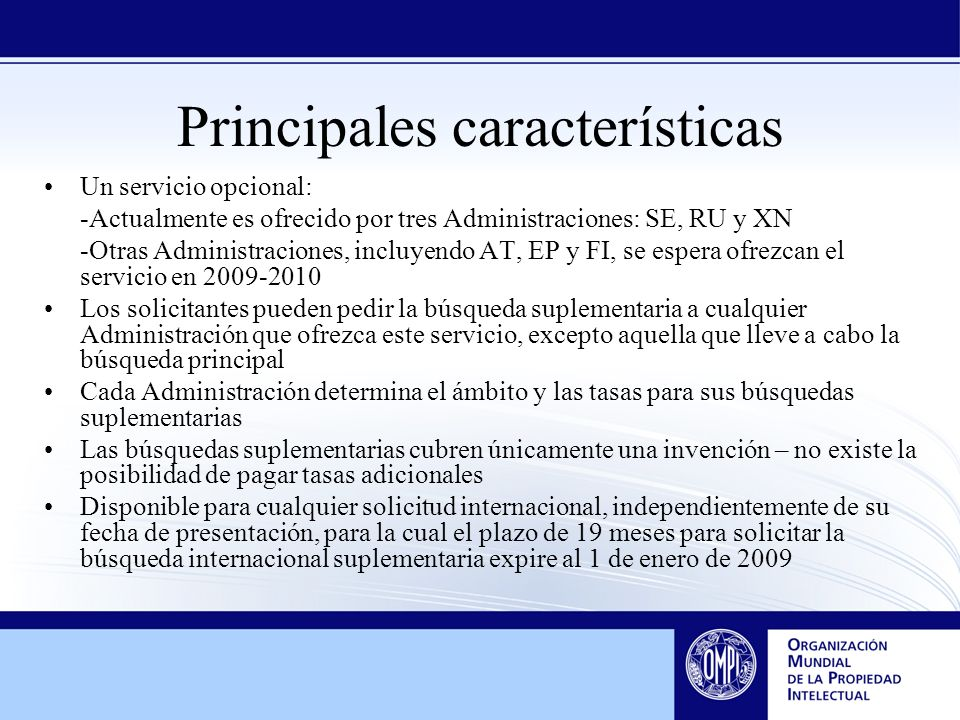 Principales características Un servicio opcional: -Actualmente es ofrecido por tres Administraciones: SE, RU y XN -Otras Administraciones, incluyendo