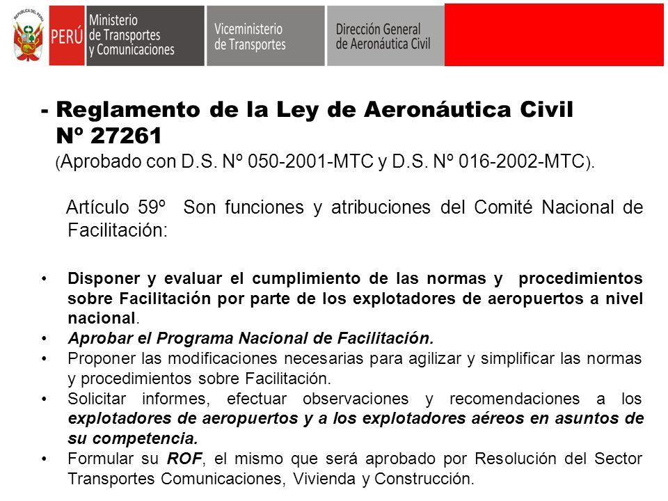 - Reglamento de la Ley de Aeronáutica Civil Nº 27261 ( Aprobado con D.S. Nº 050-2001-MTC y D.S. Nº 016-2002-MTC ). Artículo 59º Son funciones y atribu