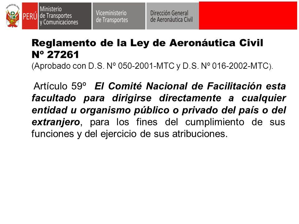 Reglamento de la Ley de Aeronáutica Civil Nº 27261 (Aprobado con D.S. Nº 050-2001-MTC y D.S. Nº 016-2002-MTC ). Artículo 59º El Comité Nacional de Fac