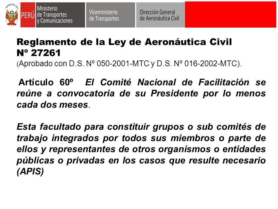 Reglamento de la Ley de Aeronáutica Civil Nº 27261 ( Aprobado con D.S. Nº 050-2001-MTC y D.S. Nº 016-2002-MTC). Artículo 60º El Comité Nacional de Fac