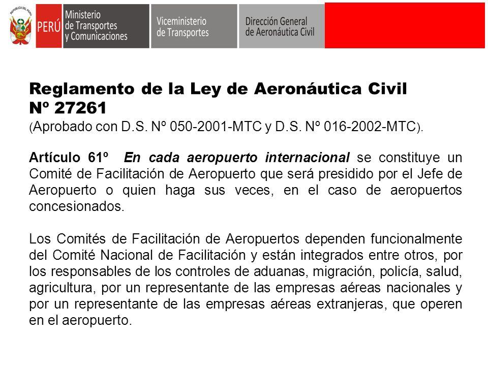 Reglamento de la Ley de Aeronáutica Civil Nº 27261 ( Aprobado con D.S. Nº 050-2001-MTC y D.S. Nº 016-2002-MTC ). Artículo 61º En cada aeropuerto inter