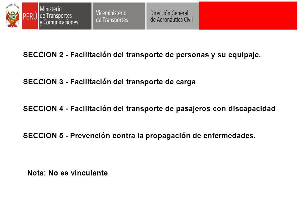 SECCION 2 - Facilitación del transporte de personas y su equipaje. SECCION 3 - Facilitación del transporte de carga SECCION 4 - Facilitación del trans