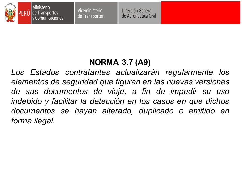 NORMA 3.7 (A9) Los Estados contratantes actualizarán regularmente los elementos de seguridad que figuran en las nuevas versiones de sus documentos de