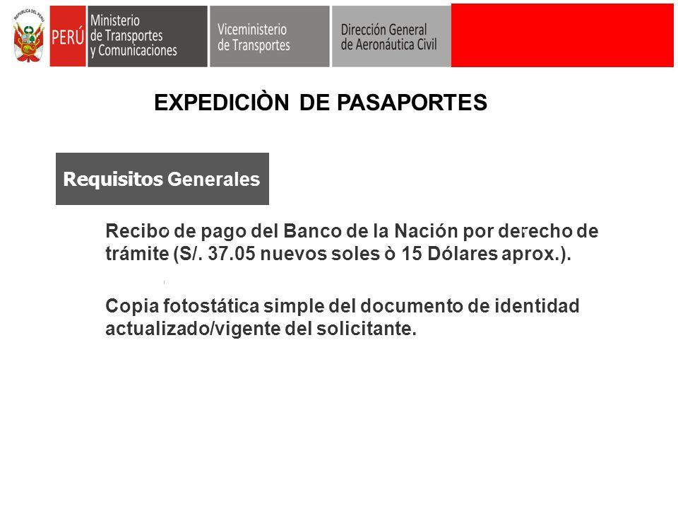 Requisitos Generales Recibo de pago del Banco de la Nación por derecho de trámite (S/. 37.05 nuevos soles ò 15 Dólares aprox.). Copia fotostática simp