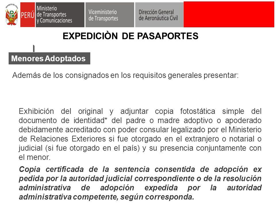 Menores Adoptados Además de los consignados en los requisitos generales presentar: Exhibición del original y adjuntar copia fotostática simple del doc