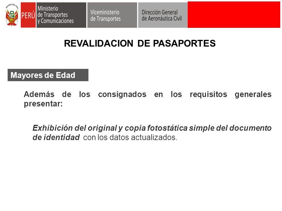 Mayores de Edad Además de los consignados en los requisitos generales presentar: Exhibición del original y copia fotostática simple del documento de i