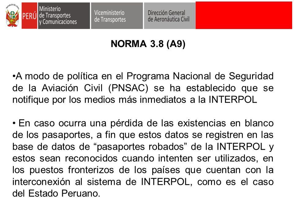 A modo de política en el Programa Nacional de Seguridad de la Aviación Civil (PNSAC) se ha establecido que se notifique por los medios más inmediatos