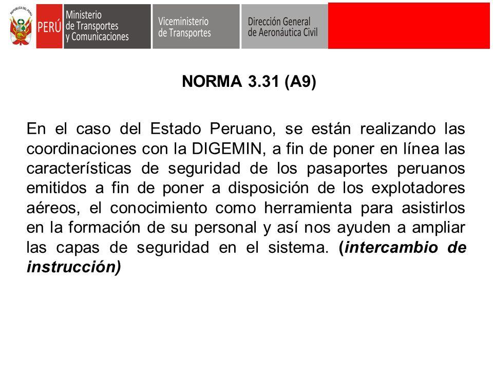En el caso del Estado Peruano, se están realizando las coordinaciones con la DIGEMIN, a fin de poner en línea las características de seguridad de los