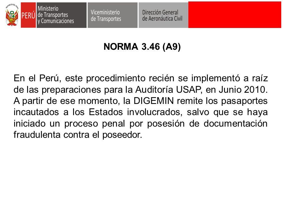 En el Perú, este procedimiento recién se implementó a raíz de las preparaciones para la Auditoría USAP, en Junio 2010. A partir de ese momento, la DIG