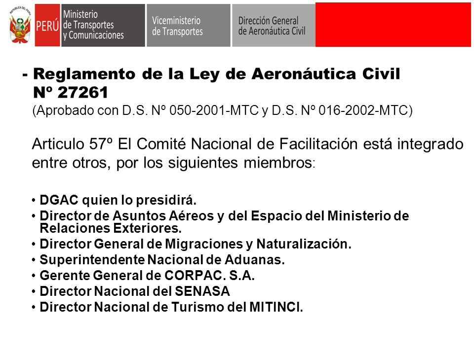 DGAC quien lo presidirá. Director de Asuntos Aéreos y del Espacio del Ministerio de Relaciones Exteriores. Director General de Migraciones y Naturaliz
