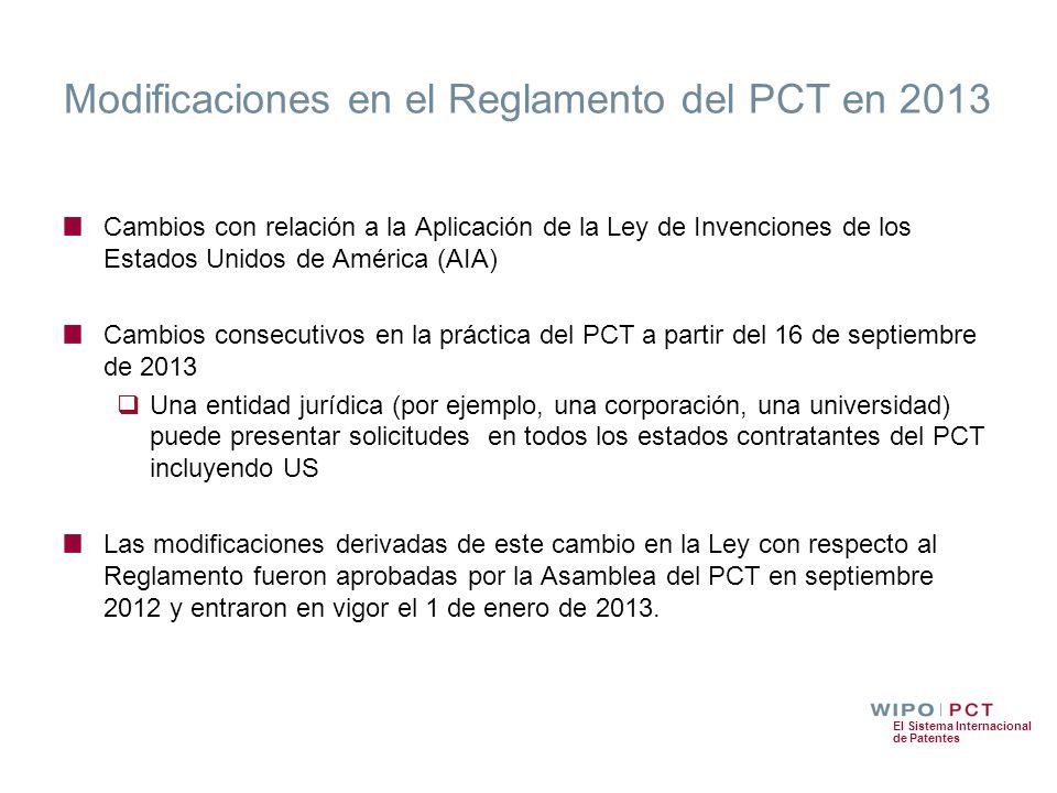 El Sistema Internacional de Patentes Modificaciones en el Reglamento del PCT en 2013 Cambios con relación a la Aplicación de la Ley de Invenciones de