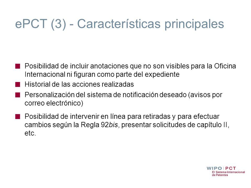 El Sistema Internacional de Patentes ePCT (3) - Características principales Posibilidad de incluir anotaciones que no son visibles para la Oficina Int
