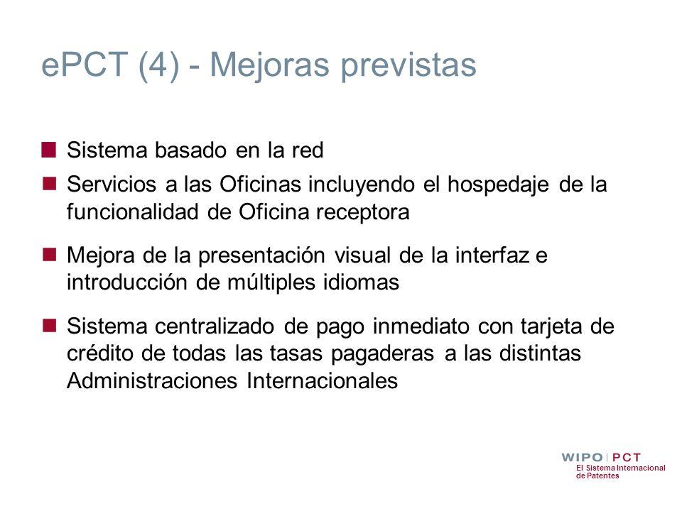 El Sistema Internacional de Patentes ePCT (4) - Mejoras previstas Sistema basado en la red Servicios a las Oficinas incluyendo el hospedaje de la func