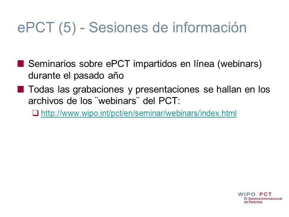 El Sistema Internacional de Patentes ePCT (5) - Sesiones de información Seminarios sobre ePCT impartidos en línea (webinars) durante el pasado año Tod