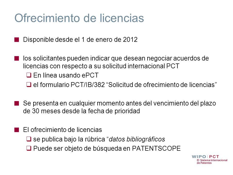El Sistema Internacional de Patentes Ofrecimiento de licencias Disponible desde el 1 de enero de 2012 los solicitantes pueden indicar que desean negoc