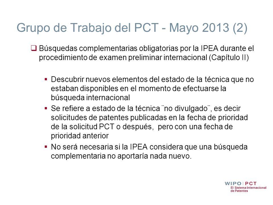 El Sistema Internacional de Patentes Grupo de Trabajo del PCT - Mayo 2013 (2) Búsquedas complementarias obligatorias por la IPEA durante el procedimie