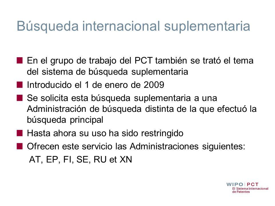 El Sistema Internacional de Patentes Búsqueda internacional suplementaria En el grupo de trabajo del PCT también se trató el tema del sistema de búsqu