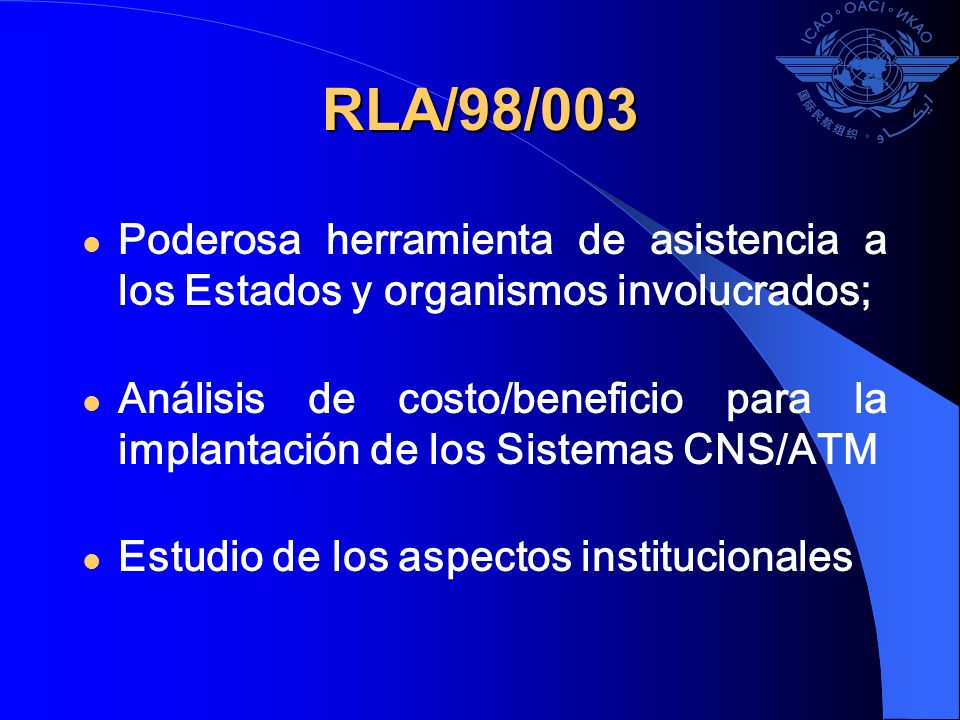 RLA/98/003 Poderosa herramienta de asistencia a los Estados y organismos involucrados; Análisis de costo/beneficio para la implantación de los Sistema