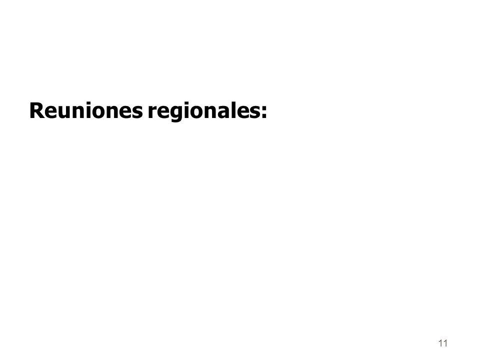 11 Reuniones regionales: