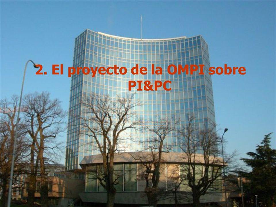 7 2. El proyecto de la OMPI sobre PI&PC
