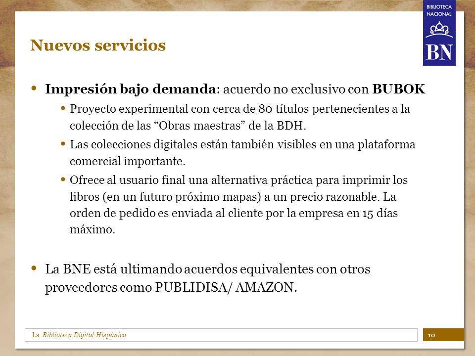 Nuevos servicios Impresión bajo demanda: acuerdo no exclusivo con BUBOK Proyecto experimental con cerca de 80 títulos pertenecientes a la colección de