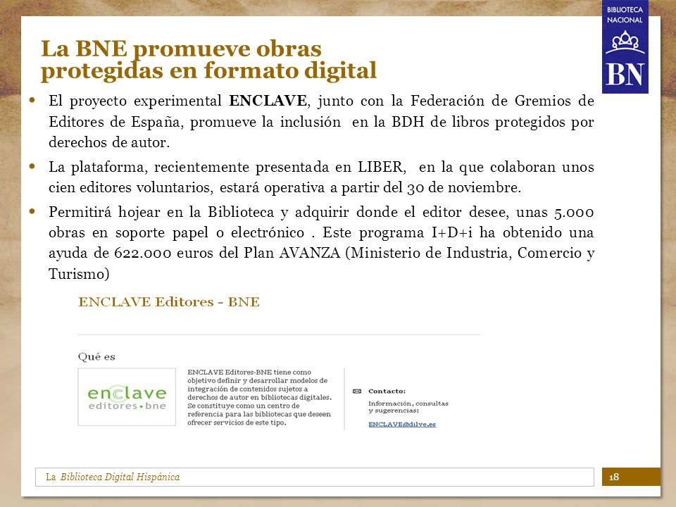 La Biblioteca Digital Hispánica La BNE promueve obras protegidas en formato digital El proyecto experimental ENCLAVE, junto con la Federación de Gremi