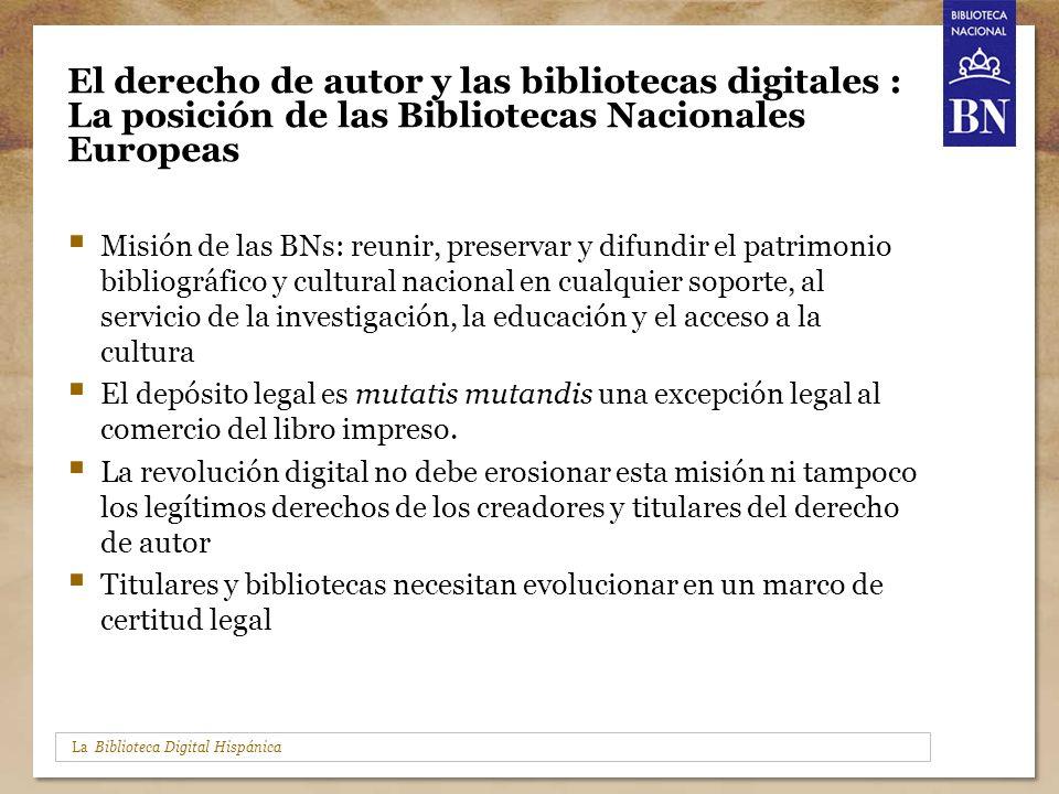 La Biblioteca Digital Hispánica El derecho de autor y las bibliotecas digitales : La posición de las Bibliotecas Nacionales Europeas Misión de las BNs