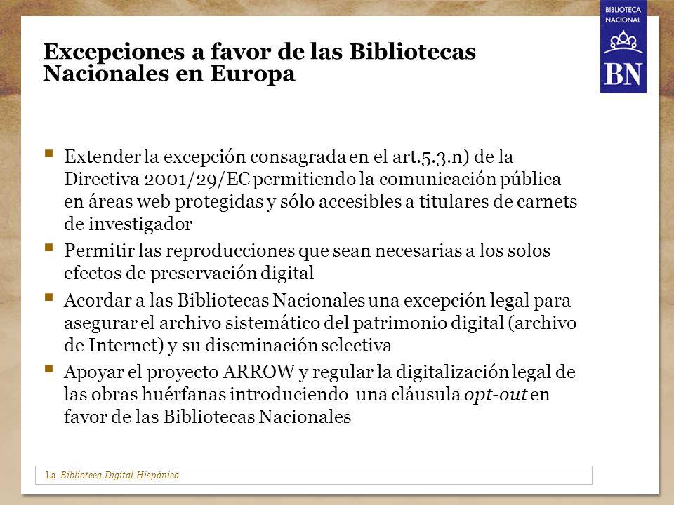 La Biblioteca Digital Hispánica Excepciones a favor de las Bibliotecas Nacionales en Europa Extender la excepción consagrada en el art.5.3.n) de la Di