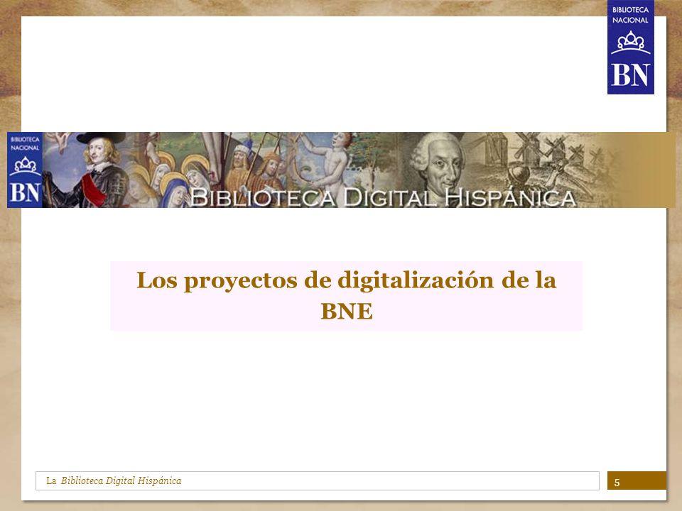La Biblioteca Digital Hispánica Los proyectos de digitalización de la BNE 5
