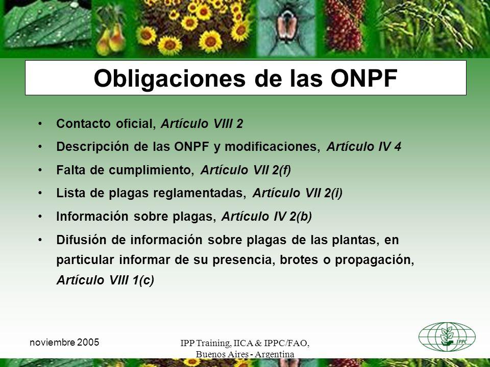 IPP Training, IICA & IPPC/FAO, Buenos Aires - Argentina noviembre 2005 Obligaciones de las ONPF Contacto oficial, Artículo VIII 2 Descripción de las O