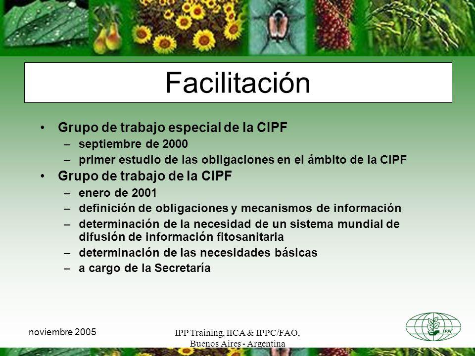 IPP Training, IICA & IPPC/FAO, Buenos Aires - Argentina noviembre 2005 Facilitación Grupo de trabajo especial de la CIPF –septiembre de 2000 –primer e