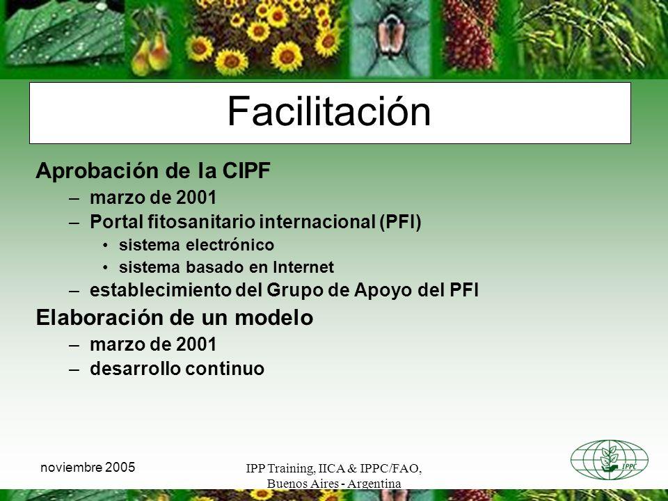 IPP Training, IICA & IPPC/FAO, Buenos Aires - Argentina noviembre 2005 Facilitación Aprobación de la CIPF –marzo de 2001 –Portal fitosanitario interna