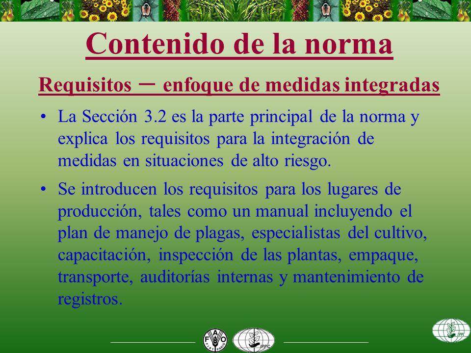Contenido de la norma Requisitos – enfoque de medidas integradas La Sección 3.2 es la parte principal de la norma y explica los requisitos para la integración de medidas en situaciones de alto riesgo.